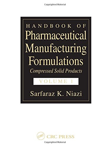 9780849317460: Handbook of Pharmaceutical Manufacturing Formulations: Compressed Solid Products (Volume 1 of 6)