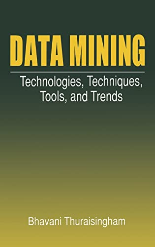 9780849318153: Data Mining: Technologies, Techniques, Tools, and Trends