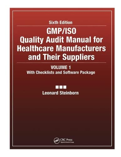 9780849318467: GMP/ISO Quality Audit Manual for Healthcare Manufacturers and their Suppliers, Sixth Edition, (Volume 1 - With Checklis