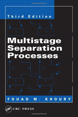 Multistage Separation Processes, Third Edition: Khoury, Fouad M.