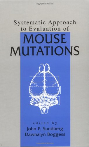 Systematic Approach to Evaluation of Mouse Mutations: CRC Press