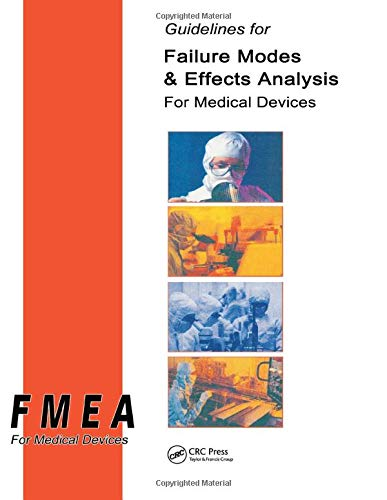 9780849319105: Guidelines for Failure Modes and Effects Analysis for Medical Devices