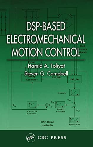 DSP-Based Electromechanical Motion Control: Hamid A. Toliyat,Steven G. Campbell