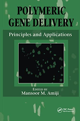 Polymeric Gene Delivery: Principles and Applications: Mansoor M. Amiji