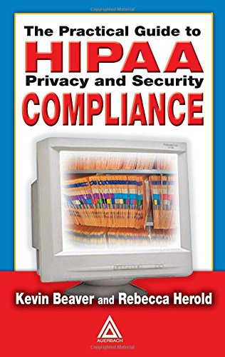 9780849319532: The Practical Guide to HIPAA Privacy and Security Compliance
