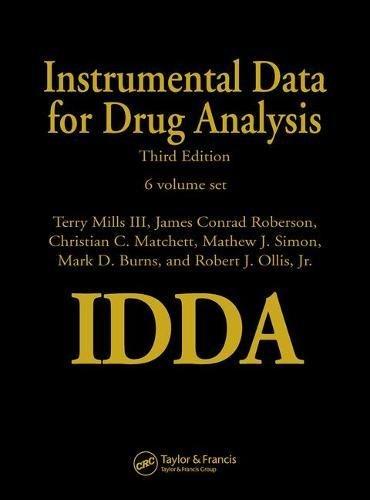 Instrumental Data for Drug Analysis (Hardback): Terry Mills, Mathew J. Simon, Christian C. Matchett