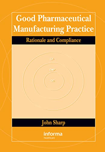 9780849319945: Good Pharmaceutical Manufacturing Practice: Rationale and Compliance