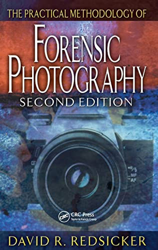 9780849320040: The Practical Methodology of Forensic Photography, Second Edition (Practical Aspects of Criminal and Forensic Investigations)