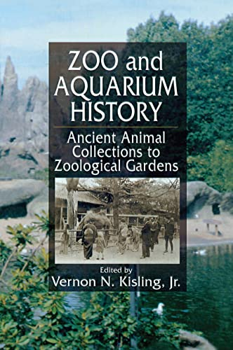 9780849321009: Zoo and Aquarium History: Ancient Animal Collections To Zoological Gardens