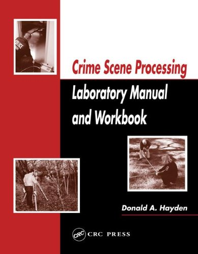 9780849321030: Crime Scene Processing Laboratory Manual and Workbook