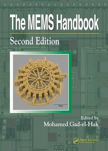 The MEMS Handbook, Second Edition - 3: Editor-Mohamed Gad-el-Hak