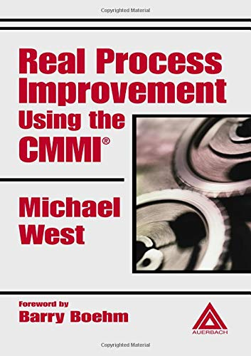 Real Process Improvement Using the CMMI: Michael West