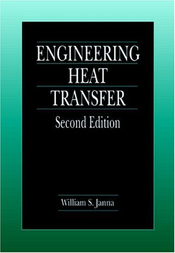 Engineering Heat Transfer, Second Edition: William S. Janna