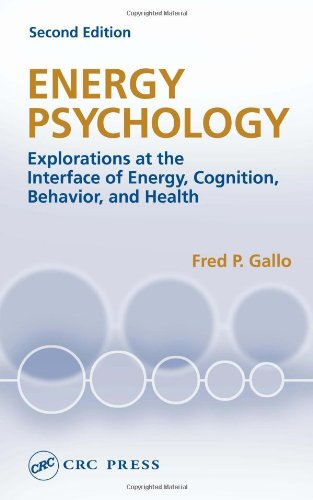 9780849322464: Energy Psychology: Explorations at the Interface of Energy, Cognition, Behavior, and Health, Second Edition (Innovations in Psychology)