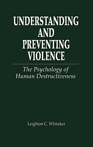 9780849322655: Understanding and Preventing Violence: The Psychology of Human Destructiveness