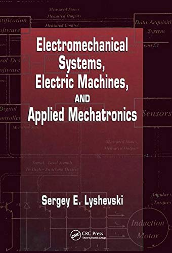 9780849322754: Electromechanical Systems, Electric Machines and Applied Mechatronics (Electric Power Engineering Series)