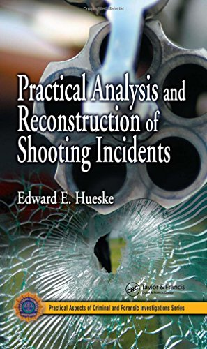 9780849323300: Practical Analysis and Reconstruction of Shooting Incidents (Practical Aspects of Criminal and Forensic Investigations)