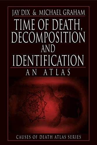 9780849323676: Time of Death, Decomposition and Identification: An Atlas (Cause of Death Atlas Series)