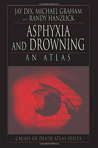 9780849323690: Asphyxia and Drowning: An Atlas (Cause of Death Atlas Series)