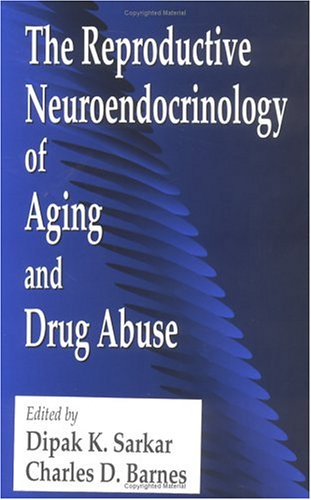 The Reproductive Neuroendocrinology of Aging and Drug: Editor-Charles D. Barnes;
