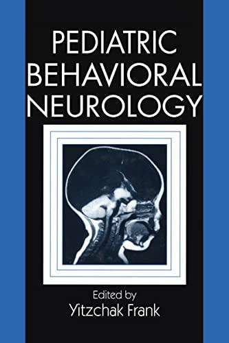 9780849324581: Pediatric Behavioral Neurology
