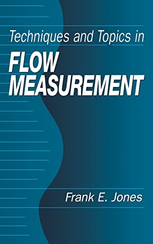 Techniques and Topics in Flow Measurement: Frank E. Jones