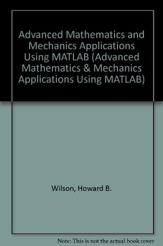 9780849324826: Advanced Mathematics and Mechanics Applications Using MATLAB, (Advanced Mathematics & Mechanics Applications Using MATLAB)