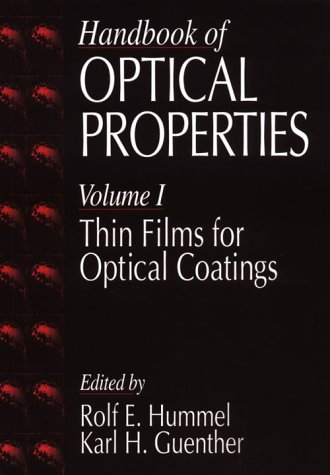 9780849324840: Handbook of Optical Properties: Thin Films for Optical Coatings, Volume I