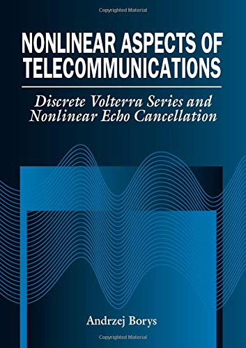 9780849325717: Nonlinear Aspects of Telecommunications: Discrete Volterra Series and Nonlinear Echo Cancellation (Electronic Engineering Systems)