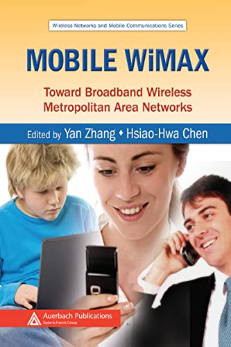 Mobile WiMAX: Toward Broadband Wireless Metropolitan Area: Zhang Yan