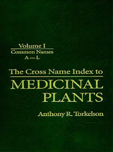 Cross Name Index of Medicinal Plants, Volume I: Torkelson, Anthony R.