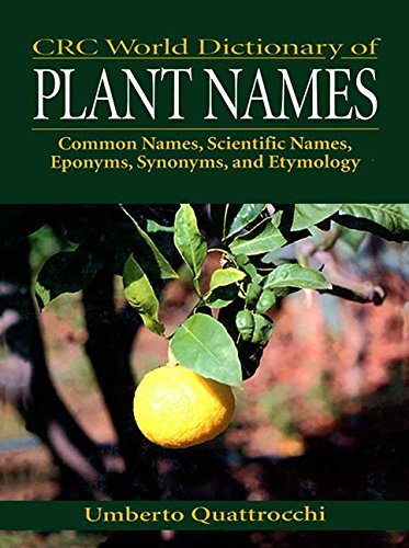 9780849326738: CRC World Dictionary of Plant Names: Common Names, Scientific Names, Eponyms, Synonyms, and Etymology