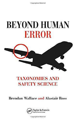 9780849327186: Beyond Human Error: Taxonomies and Safety Science