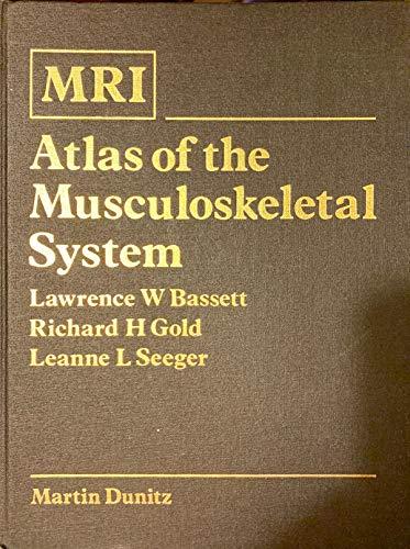 Mri Atlas of the Musculoskeletal System (Mri: Lawrence W. Bassett;