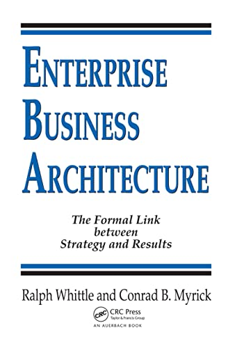 9780849327889: Enterprise Business Architecture: The Formal Link between Strategy and Results