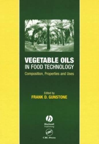 9780849328169: Vegetable Oils in Food Technology: Composition, Properties, and Uses (Sheffield Chemistry and Technology of Oils and Fats)