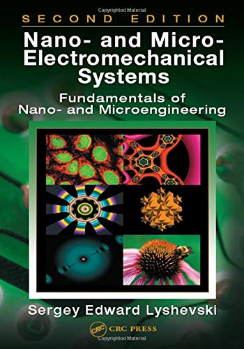 9780849328381: Nano- and Micro-Electromechanical Systems: Fundamentals of Nano- and Microengineering, Second Edition (Nano- and Microscience, Engineering, Technology, and Medicine Series)