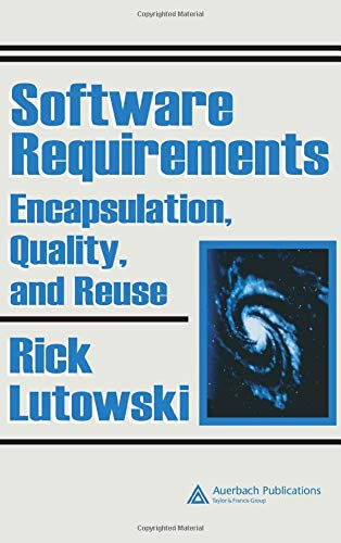 9780849328480: Software Requirements: Encapsulation, Quality, and Reuse