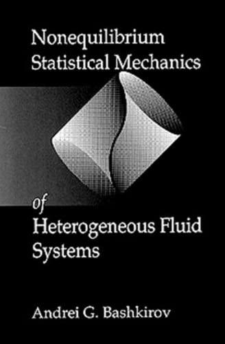 Nonequilibrium Statistical Mechanics of Heterogeneous Fluid Systems on: Bashkirov, Andrei G.