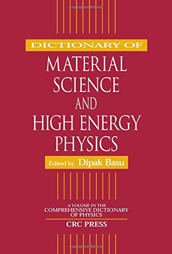 9780849328893: Dictionary of Material Science and High Energy Physics (Comprehensive Dictionary of Physics)