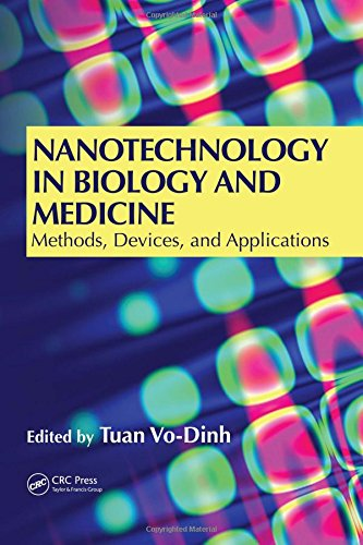 Nanotechnology in Biology and Medicine: Methods, Devices,: Editor-Tuan Vo-Dinh
