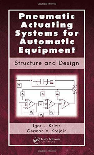 9780849329647: Pneumatic Actuating Systems for Automatic Equipment: Structure and Design