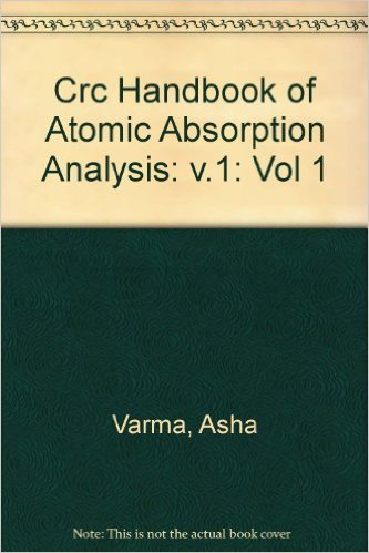 Handbook of Atomic Absorption Analysis, Volume 1: Varma, Asha