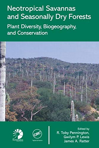 9780849329876: Neotropical Savannas and Seasonally Dry Forests: Plant Diversity, Biogeography, and Conservation (Systematics Association Special Volumes)