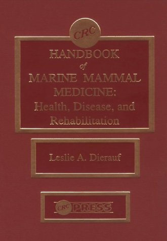 9780849329906: CRC Handbook of Marine Mammal Medicine: Health, Disease, and Rehabilitation