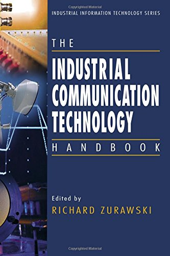 9780849330773: The Industrial Communication Technology Handbook (Industrial Information Technology)