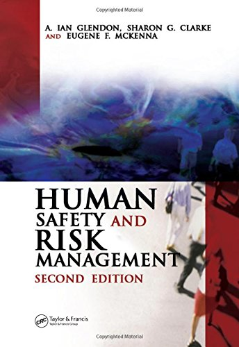 Human Safety and Risk Management, Second Edition: A. Ian Glendon;