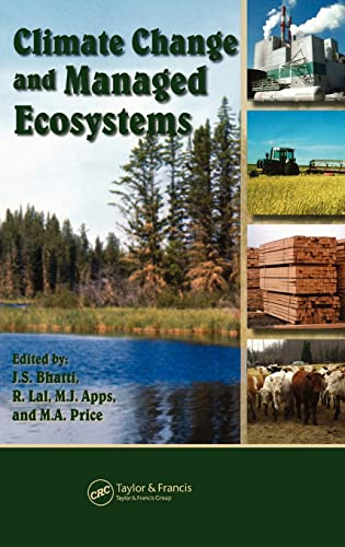 Climate Change and Managed Ecosystems: Rattan Lal, Mick