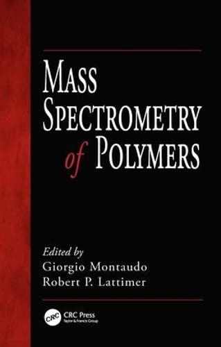 Mass Spectrometry of Polymers: Montaudo, Giorgio (Editor)/ Lattimer, Robert P. (Editor)