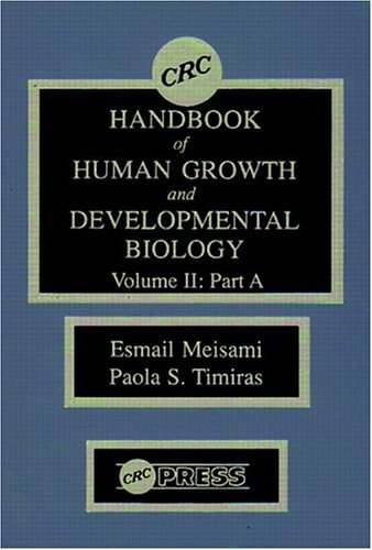 CRC Handbook of Human Growth and Developmental Biology, Volume II: Endocrines, Sexual Development, ...